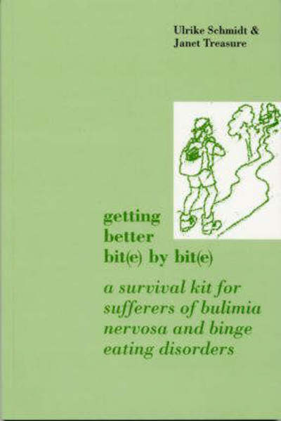 Getting better bit(e) by bit(e) a survival kit for sufferers of bulimia nervosa and binge eating disorders