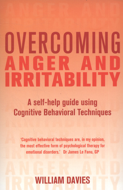 Overcoming anger and irritability a self-help guide using cognitive behavioral techniques