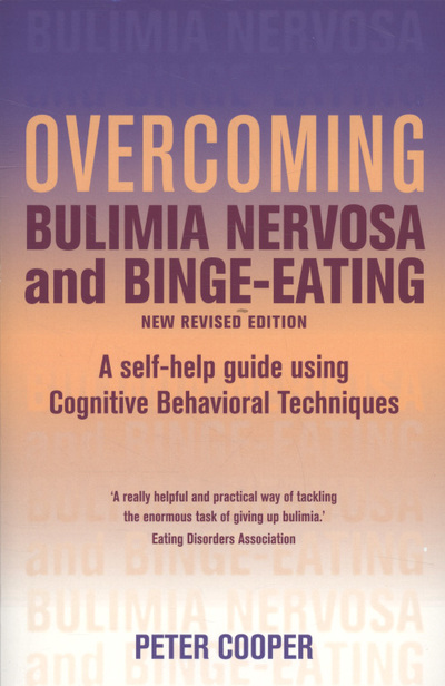 Overcoming bulimia nervosa and binge-eating a self-help guide using cognitive behavioral techniques