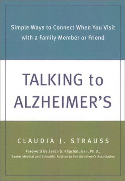 Talking to Alzheimer's simple ways to connect when you visit with a family member or friend