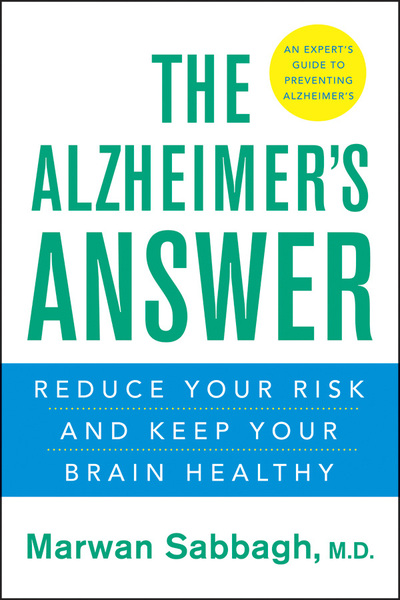 The Alzheimer's answer reduce your risk and keep your brain healthy