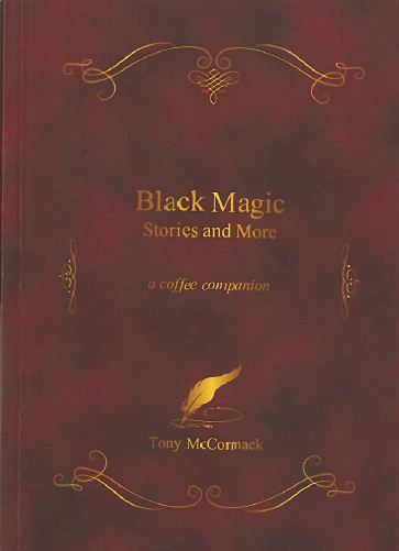 Black magic: stories and more by Tony McCormack